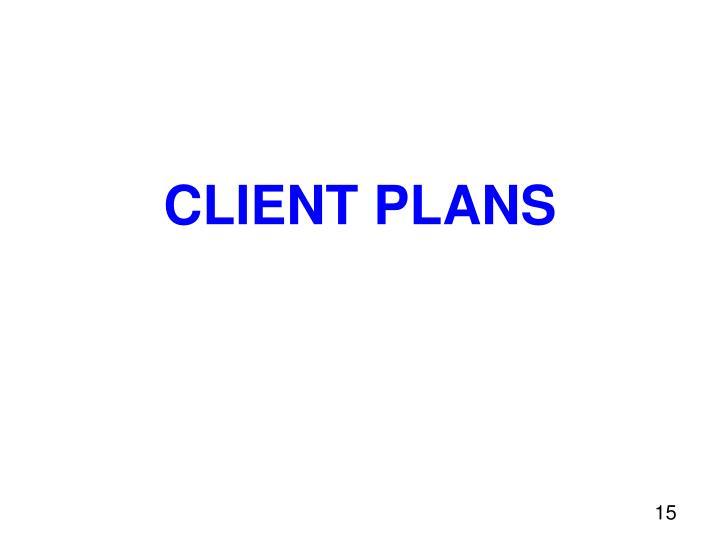 CLIENT PLANS