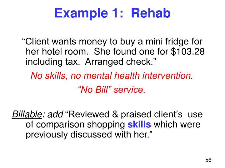 Example 1:  Rehab
