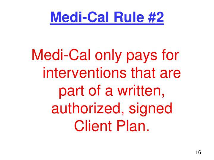 Medi-Cal Rule #2