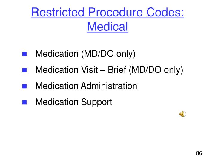 Restricted Procedure Codes: