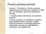 finan u p rskata periods