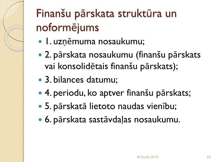 Finanšu pārskata struktūra un noformējums