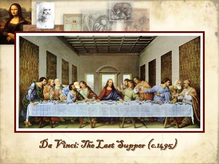Da Vinci: The Last Supper (c.1495)