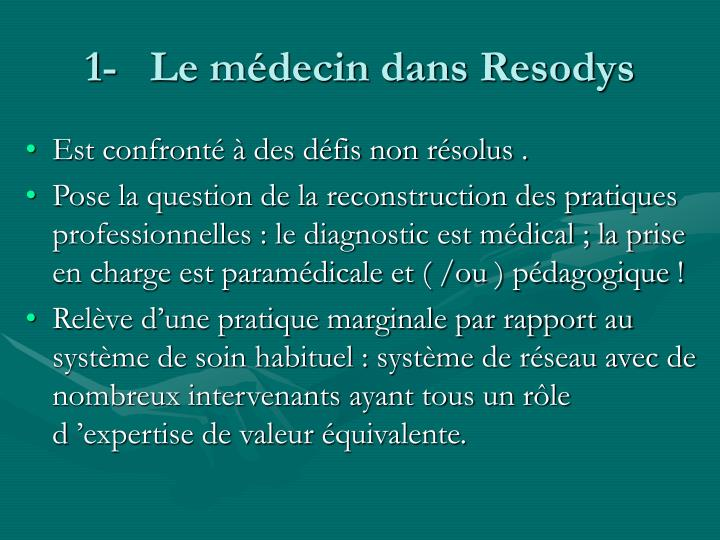 1-   Le médecin dans Resodys