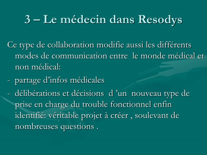 3 – Le médecin dans Resodys