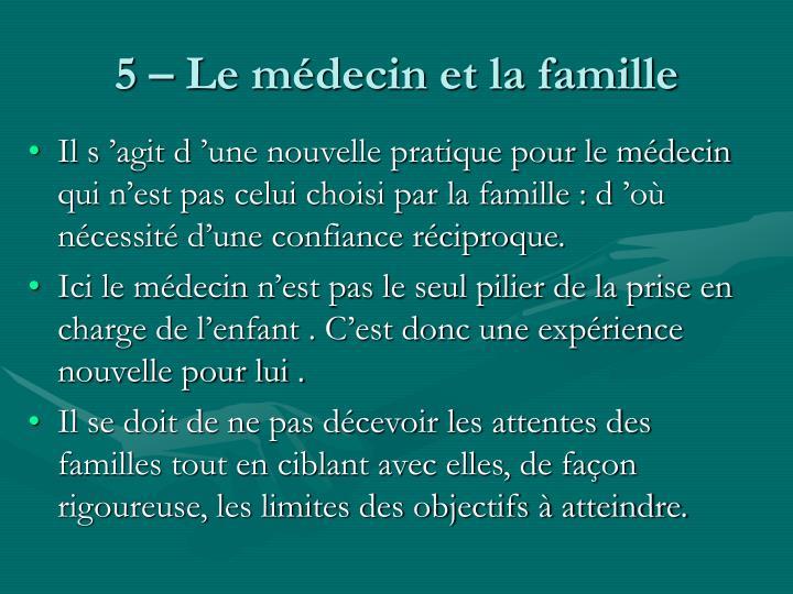 5 – Le médecin et la famille