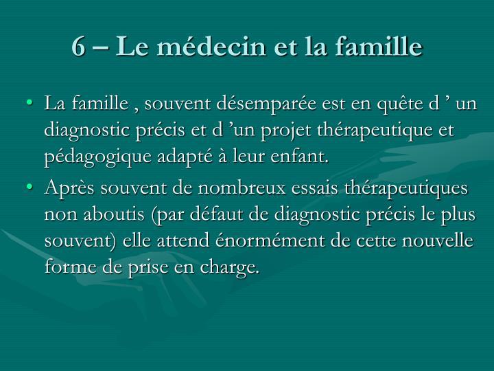 6 – Le médecin et la famille