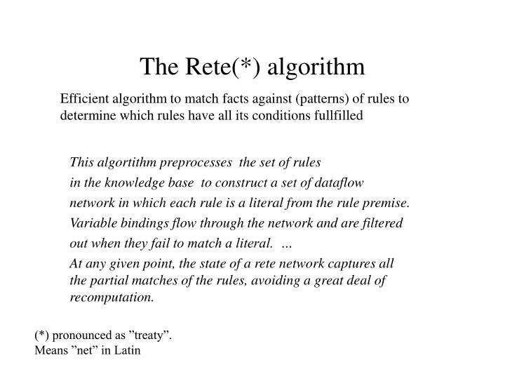 The Rete(*) algorithm