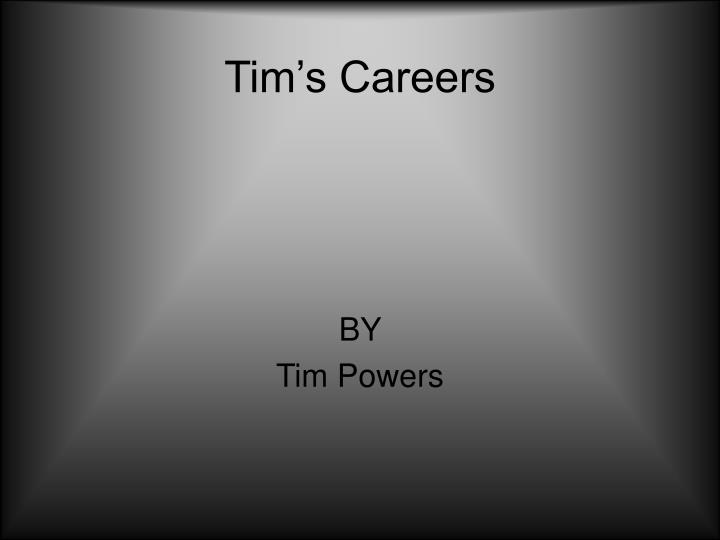 tim s careers