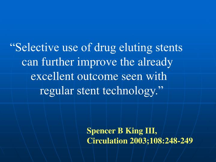 """Selective use of drug eluting stents"