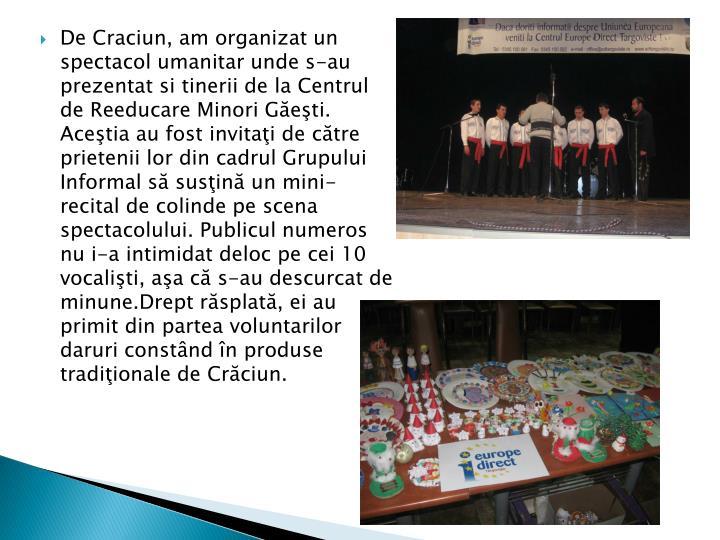 De Craciun, am organizat un spectacol umanitar unde s-au prezentat si
