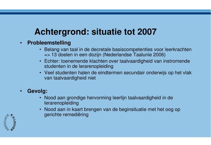 Achtergrond: situatie tot 2007