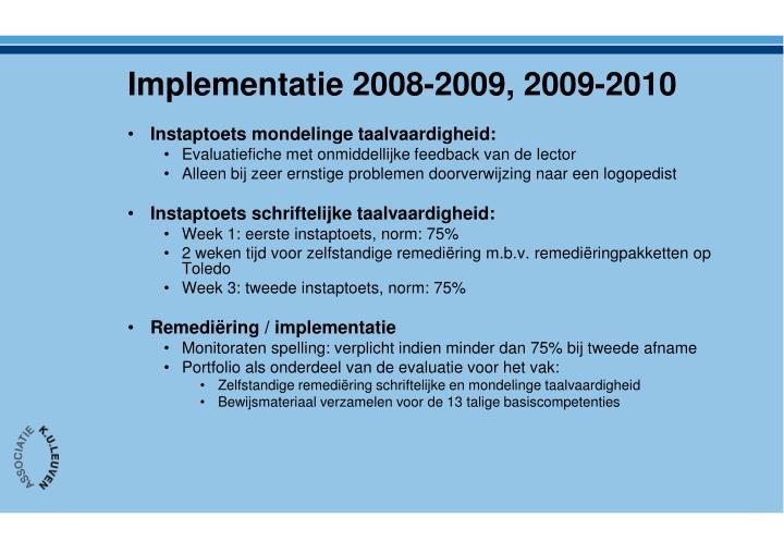 Implementatie 2008-2009, 2009-2010