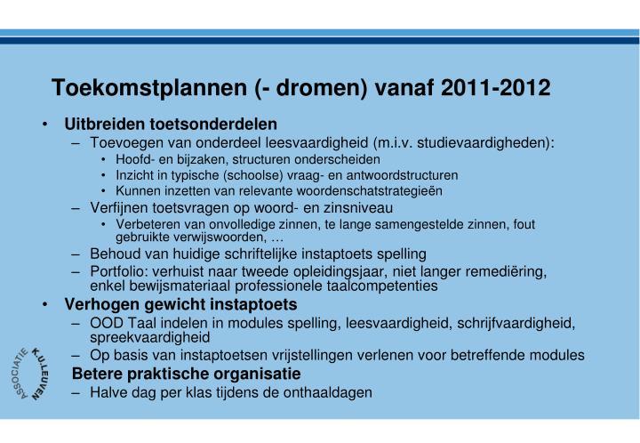 Toekomstplannen (- dromen) vanaf 2011-2012