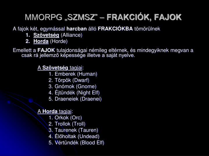 "MMORPG ""SZMSZ"" –"
