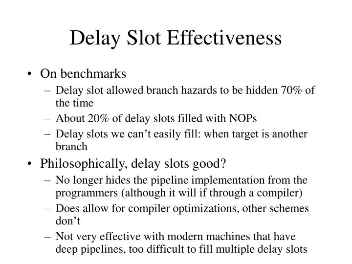 Delay Slot Effectiveness