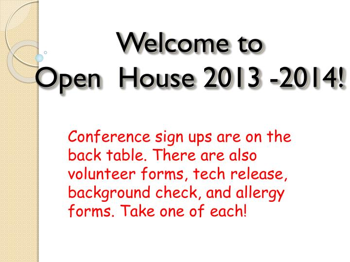 Welcome to open house 2013 2014