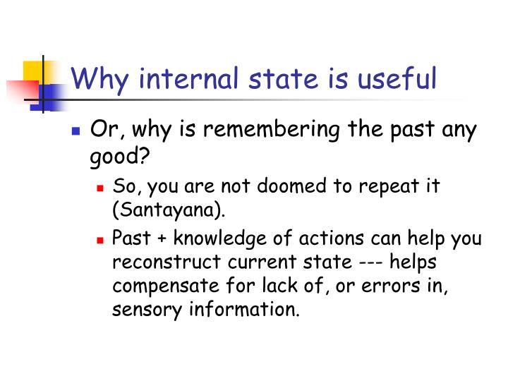 Why internal state is useful