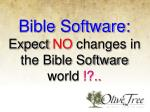 bible software expect no changes in the bible software world