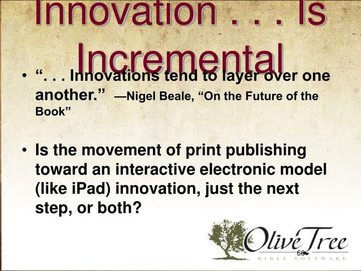Innovation . . . Is Incremental