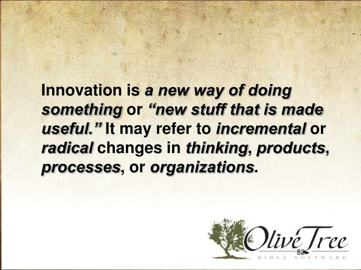 Innovation is