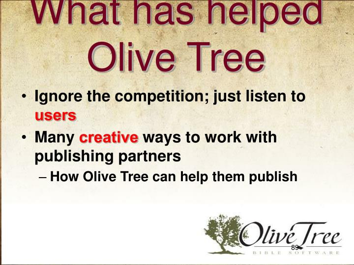 What has helped Olive Tree