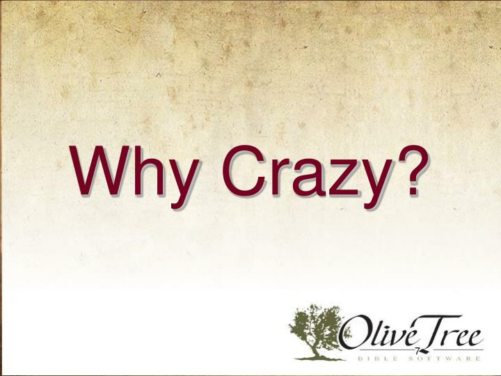 Why Crazy?