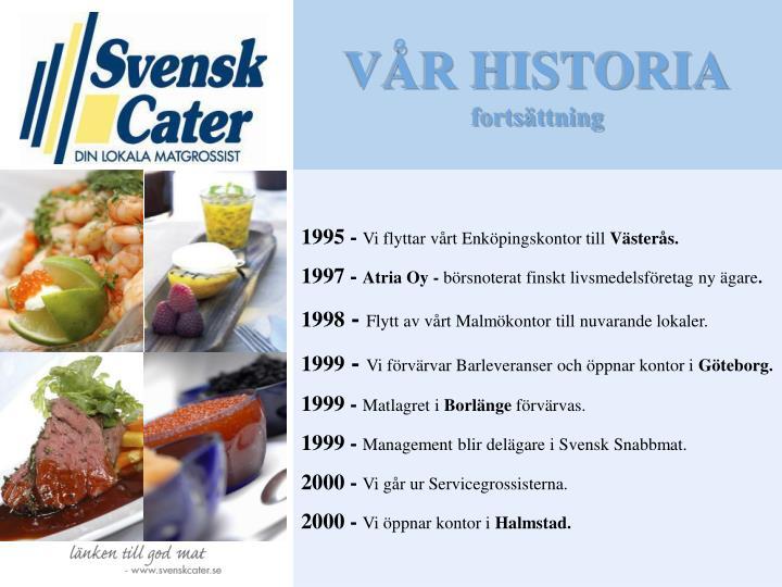 VÅR HISTORIA