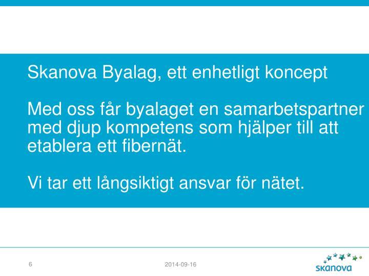 Skanova Byalag, ett enhetligt koncept