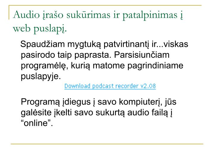 Audio įrašo sukūrimas ir patalpinimas į web puslapį.