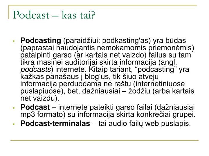 Podcast kas tai
