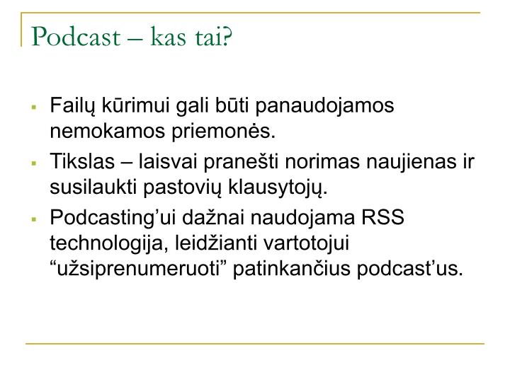 Podcast – kas tai?