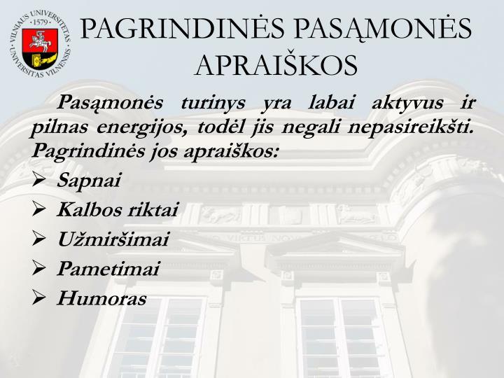 PAGRINDINĖS PASĄMONĖS APRAIŠKOS