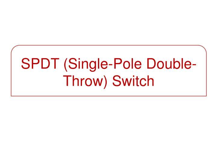 SPDT (