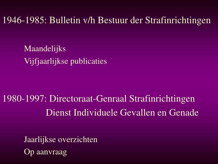 1946-1985: Bulletin v/h Bestuur der Strafinrichtingen