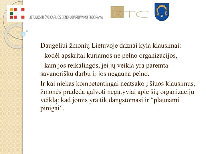 Daugeliui žmonių Lietuvoje dažnai kyla klausimai:
