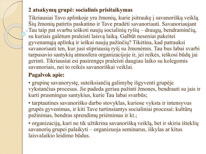 2 atsakymų grupė: socialinis prisitaikymas