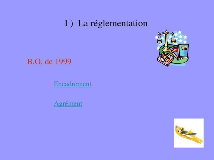 I )  La réglementation
