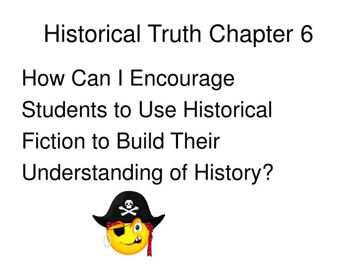 Historical Truth Chapter 6