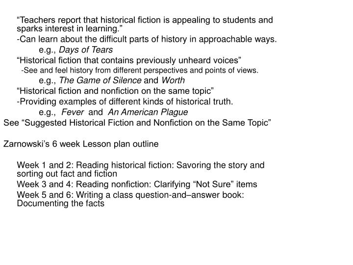 """Teachers report that historical fiction is appealing to students and sparks interest in learning..."