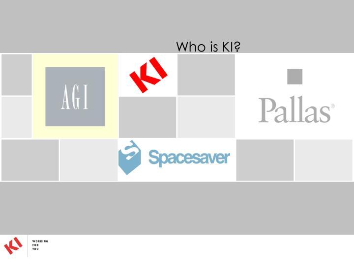Who is KI?