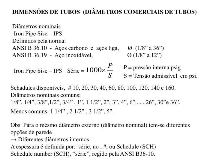 DIMENSÕES DE TUBOS  (DIÂMETROS COMERCIAIS DE TUBOS)