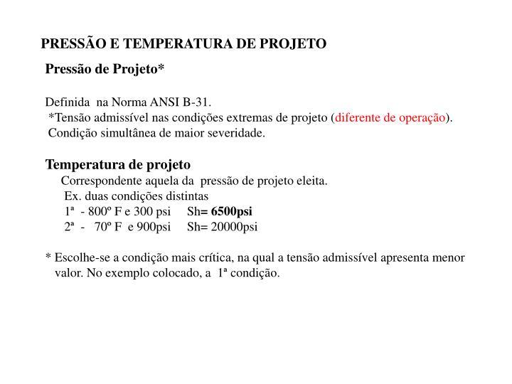 PRESSÃO E TEMPERATURA DE PROJETO