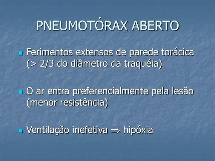 PNEUMOTÓRAX ABERTO