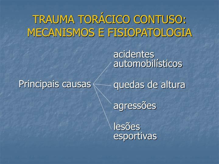 TRAUMA TORÁCICO CONTUSO: MECANISMOS E FISIOPATOLOGIA
