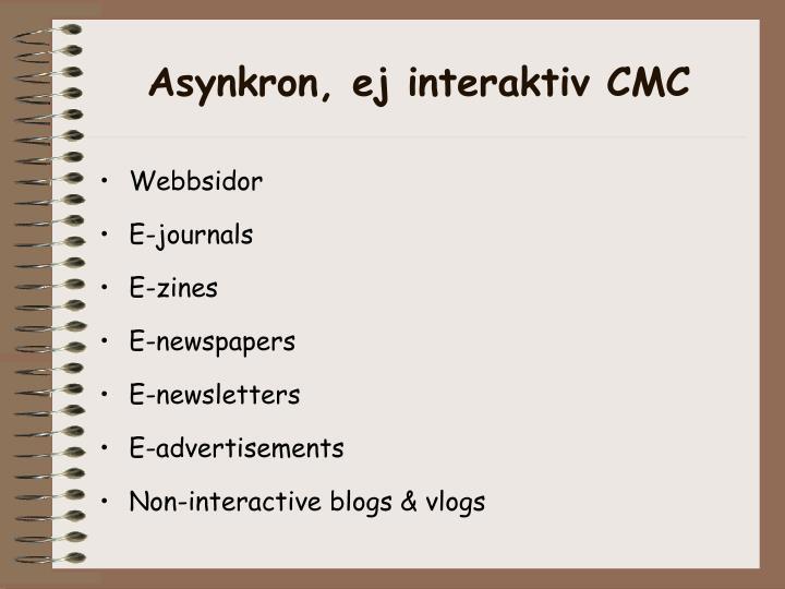 Asynkron, ej interaktiv CMC
