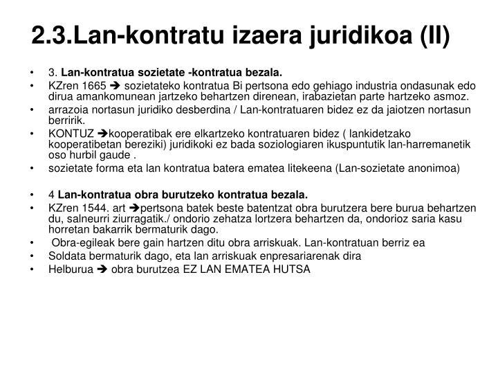 2.3.Lan-kontratu izaera juridikoa (II)