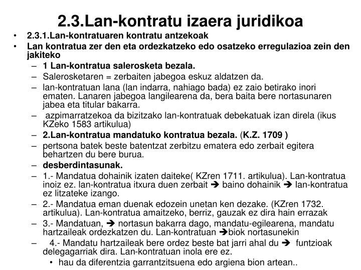 2.3.Lan-kontratu izaera juridikoa