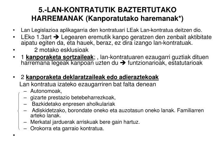 5.-LAN-KONTRATUTIK BAZTERTUTAKO HARREMANAK (Kanporatutako haremanak*)