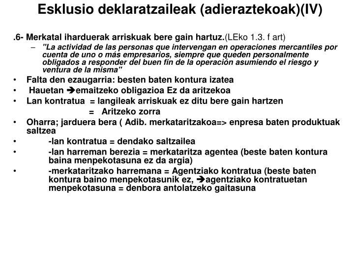 Esklusio deklaratzaileak (adieraztekoak)(IV)